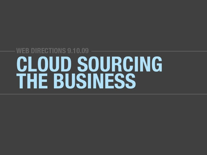 Cloud Sourcing the Business Web Directions 9/10/2009