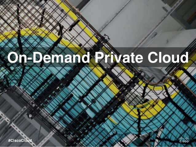 On-Demand Private Cloud #CiscoCloud