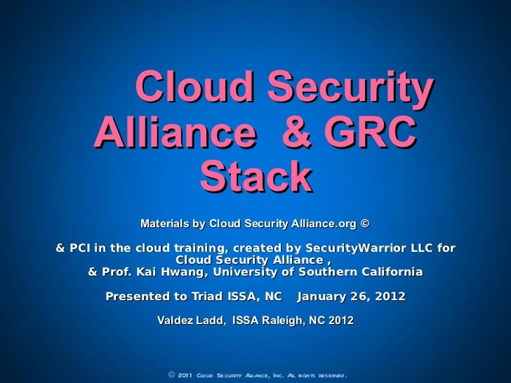 Cloud Security Alliance  & GRC Stack Materials by Cloud Security Alliance.org  © &  PCI in the cloud training, created by ...