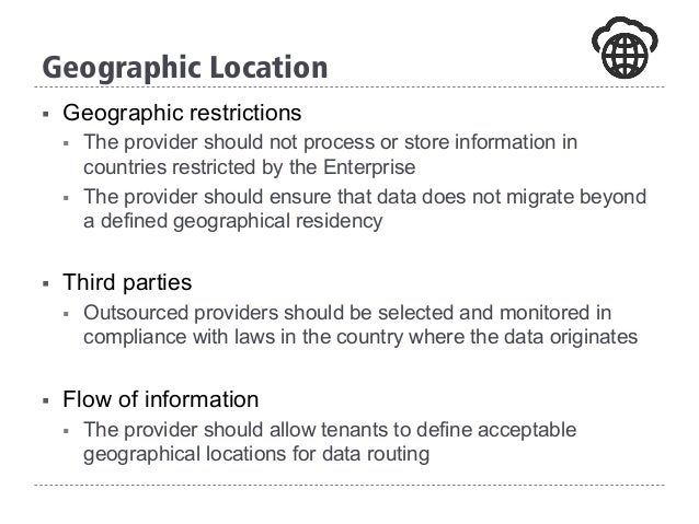 § Geographic restrictions § The provider should not process or store information in countries restricted by the Enterpri...