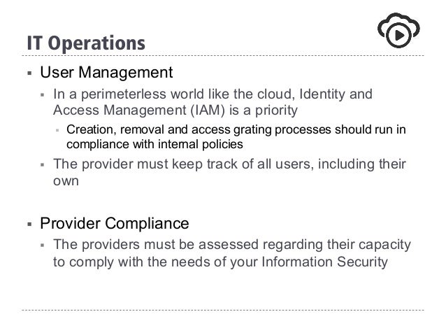 § User Management § In a perimeterless world like the cloud, Identity and Access Management (IAM) is a priority § Creat...