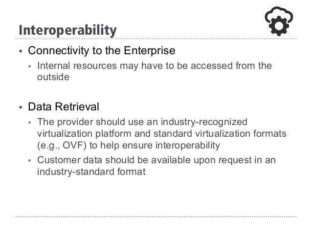 § Connectivity to the Enterprise § Internal resources may have to be accessed from the outside § Data Retrieval § The ...