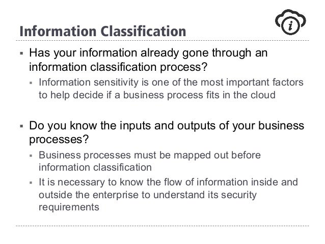 § Has your information already gone through an information classification process? § Information sensitivity is one of t...