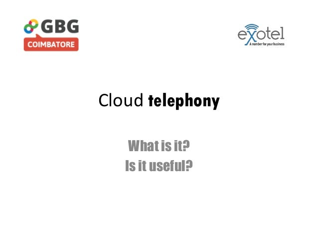 Cloud telephony What is it? Is it useful?