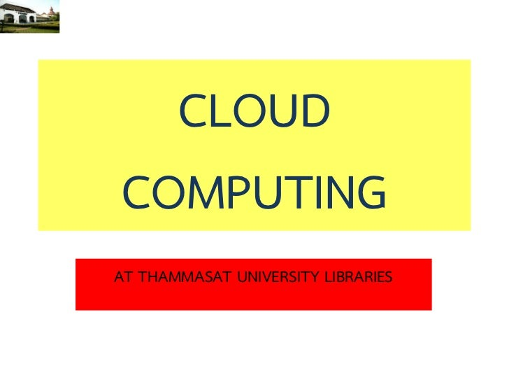 CLOUDCOMPUTINGAT THAMMASAT UNIVERSITY LIBRARIES