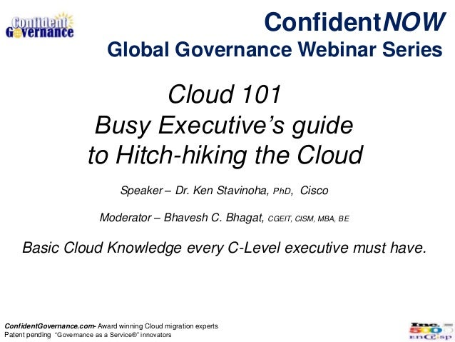 ConfidentNOW                             Global Governance Webinar Series                               Cloud 101         ...