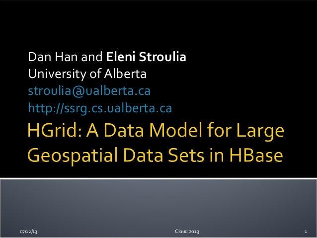 Dan Han and Eleni Stroulia University of Alberta stroulia@ualberta.ca http://ssrg.cs.ualberta.ca 107/12/13 Cloud 2013