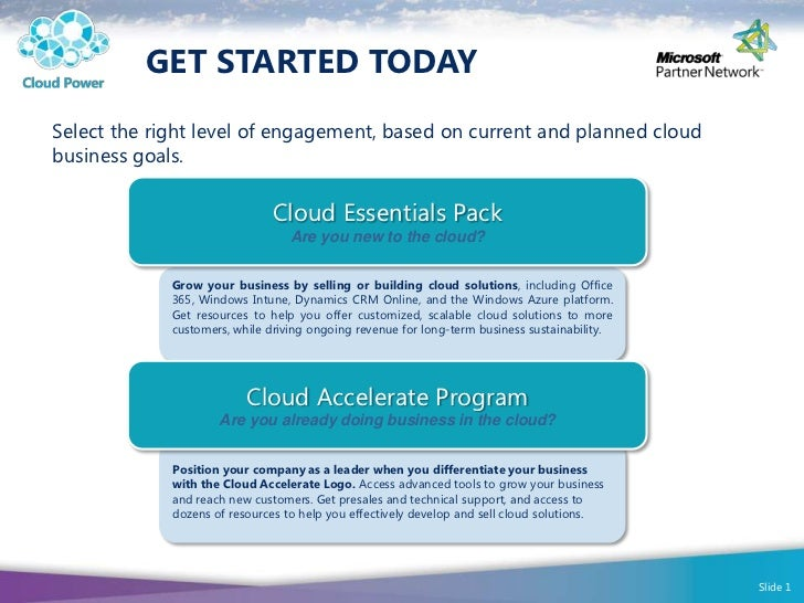 GET STARTED TODAYSelect the right level of engagement, based on current and planned cloudbusiness goals.                  ...