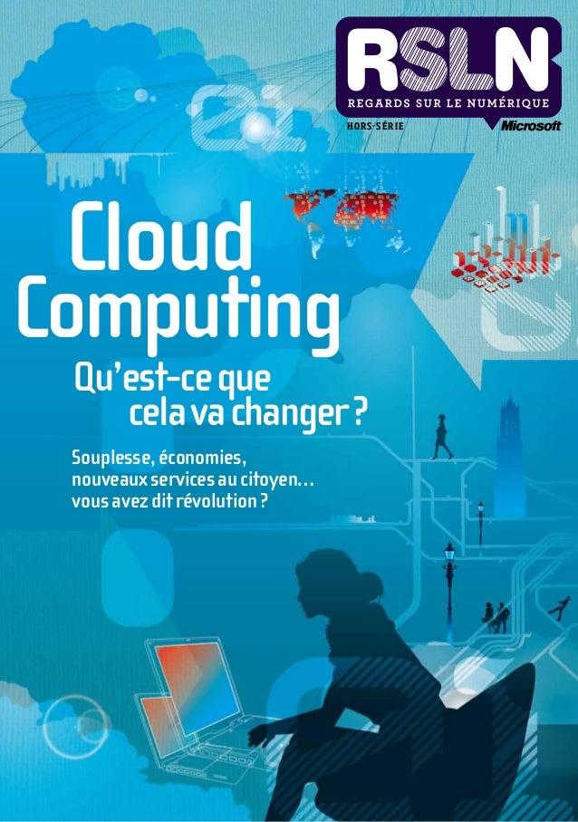 HOR S - S É R I E CloudComputing   Qu'est-ce que      cela va changer ?   Souplesse, économies,    nouveaux serv...