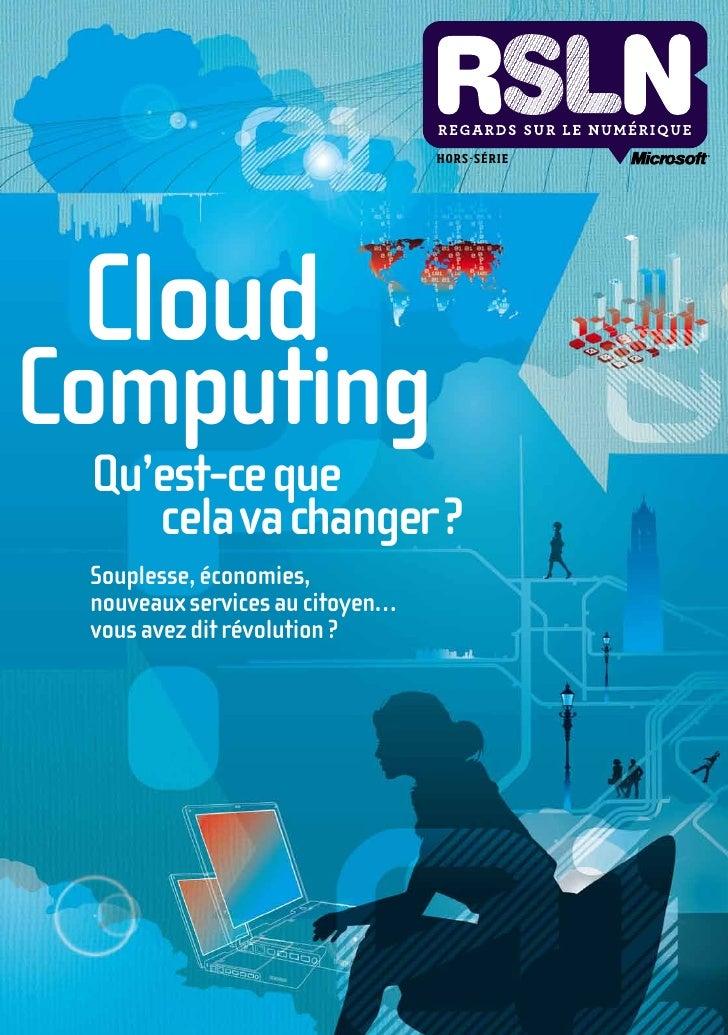 HOR S - S É R I E CloudComputing   Qu'est-ceque     celavachanger?   Souplesse,économies,   nouveauxser...