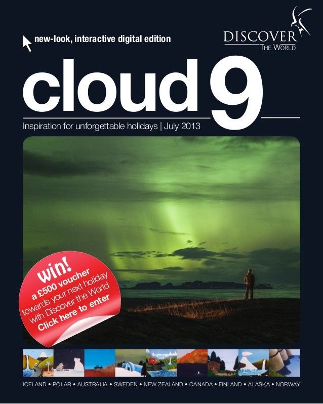 1 Talk to the experts ✆ 01737 218 812 cloud9Inspiration for unforgettable holidays | July 2013 ICELAND • POLAR • AUSTRALIA...