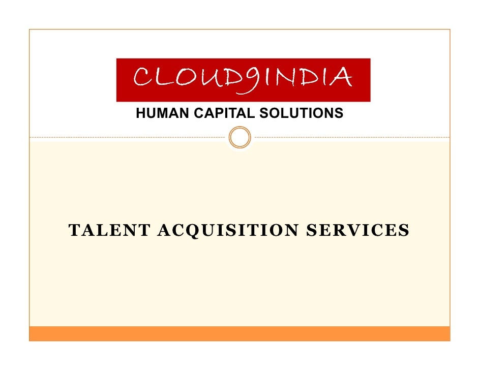 CLOUD9INDIA      HUMAN CAPITAL SOLUTIONS     TALENT ACQUISITION SERVICES