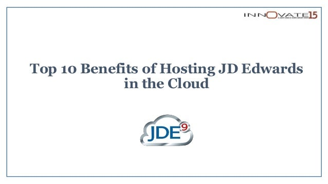 The Business Case For Hosting Jd Edwards In The Cloud
