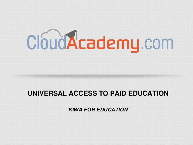 """UNIVERSAL ACCESS TO PAID EDUCATION """"KIWA FOR EDUCATION"""""""