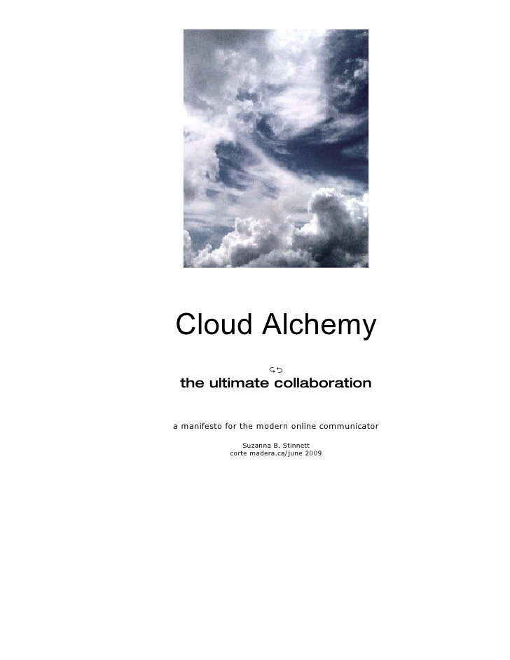 Cloud Alchemy                         the ultimate collaboration   a manifesto for the modern online communicator       ...