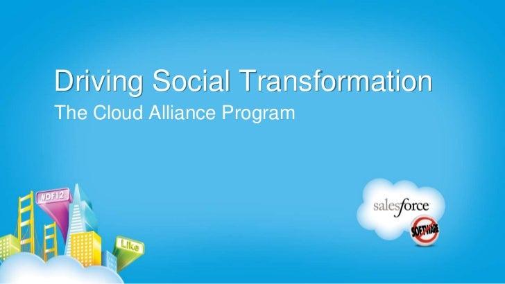Driving Social TransformationThe Cloud Alliance Program