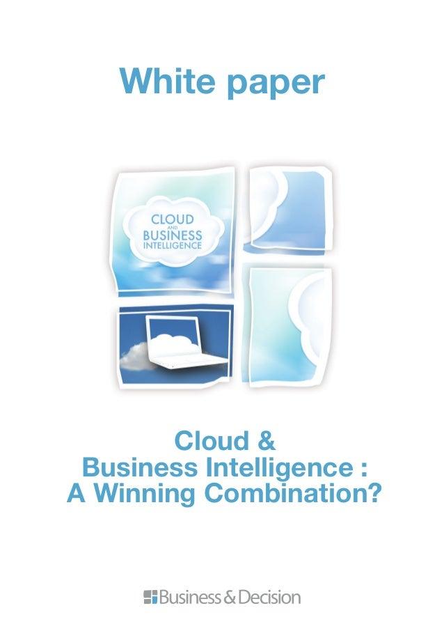 White paper  Cloud & Business Intelligence : A Winning Combination?