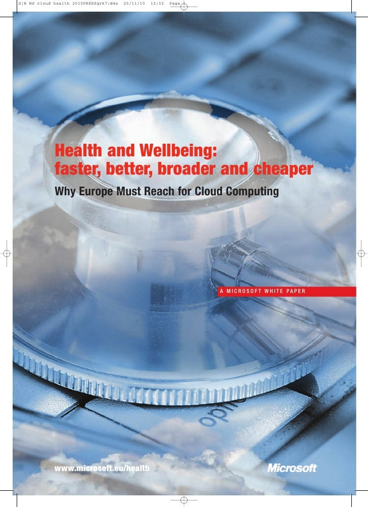 Health and Wellbeing:faster, better, broader and cheaperWhy Europe Must Reach for Cloud Computing                         ...