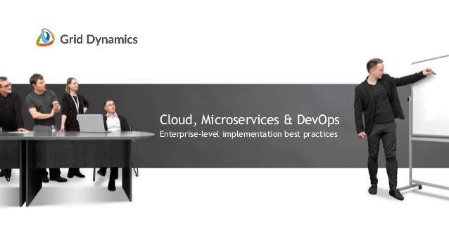 Cloud, Microservices & DevOps Enterprise-level implementation best practices