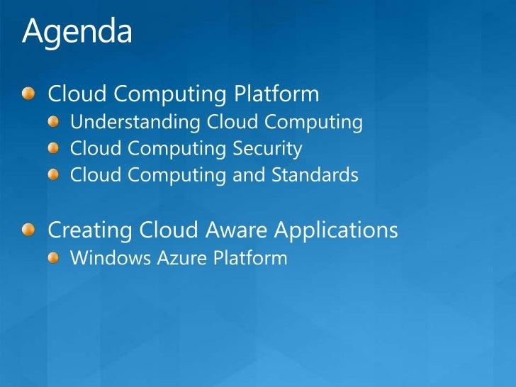 Agenda<br />Cloud Computing Platform<br />Understanding Cloud Computing<br />Cloud Computing Security <br />Cloud Computin...