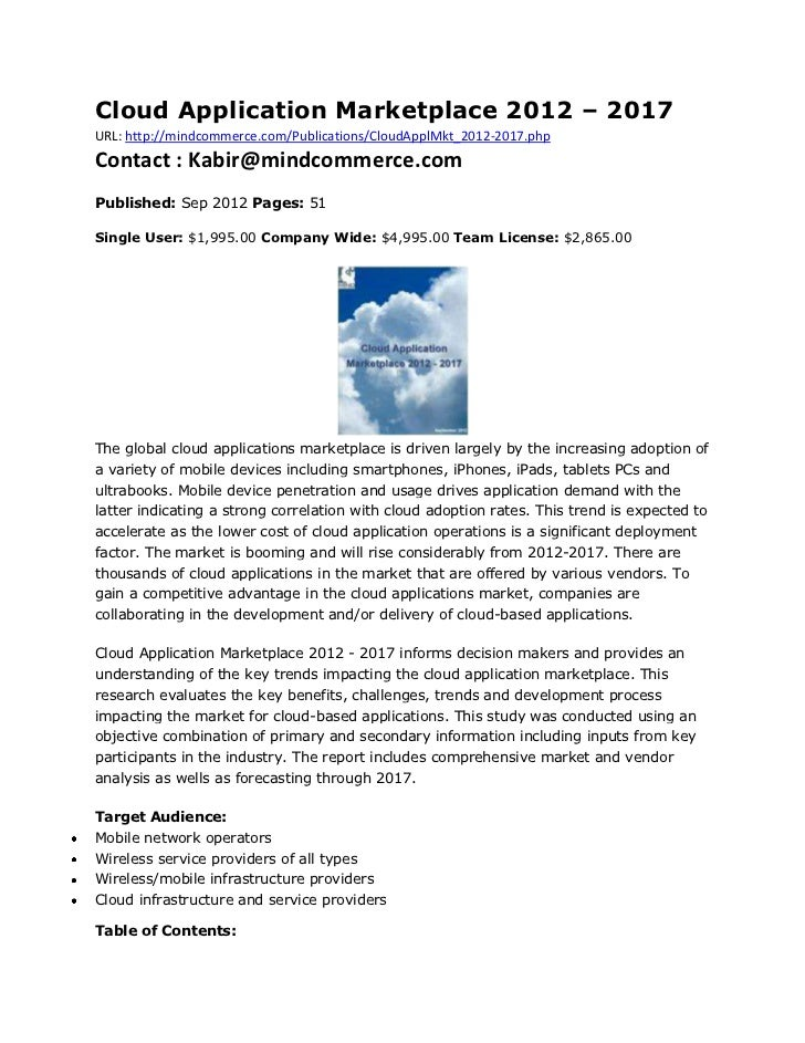 Cloud Application Marketplace 2012 – 2017URL: http://mindcommerce.com/Publications/CloudApplMkt_2012-2017.phpContact : Kab...