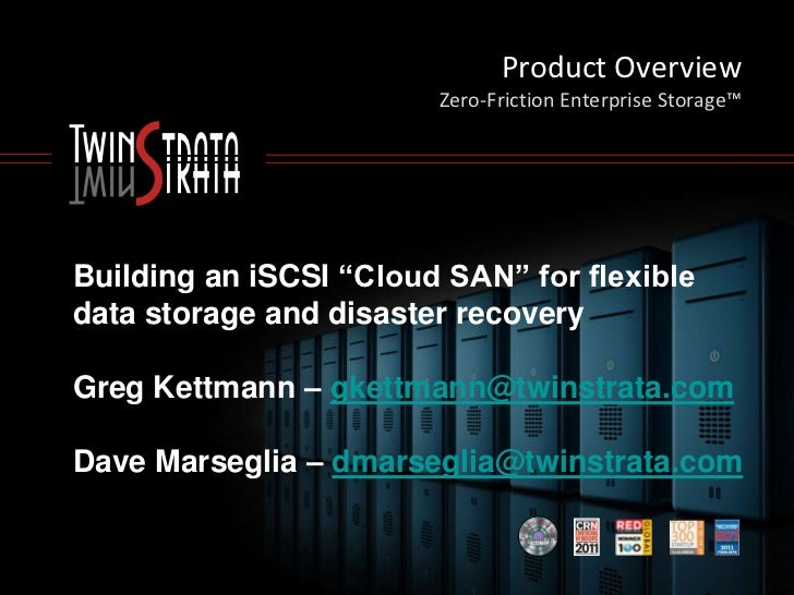 "Product Overview                        Zero-Friction Enterprise Storage™Building an iSCSI ""Cloud SAN"" for flexibledata st..."