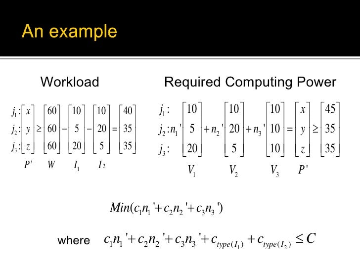 Workload                           Required Computing Powerj1 :  x  60 10  10   40          j1 : 10           ...