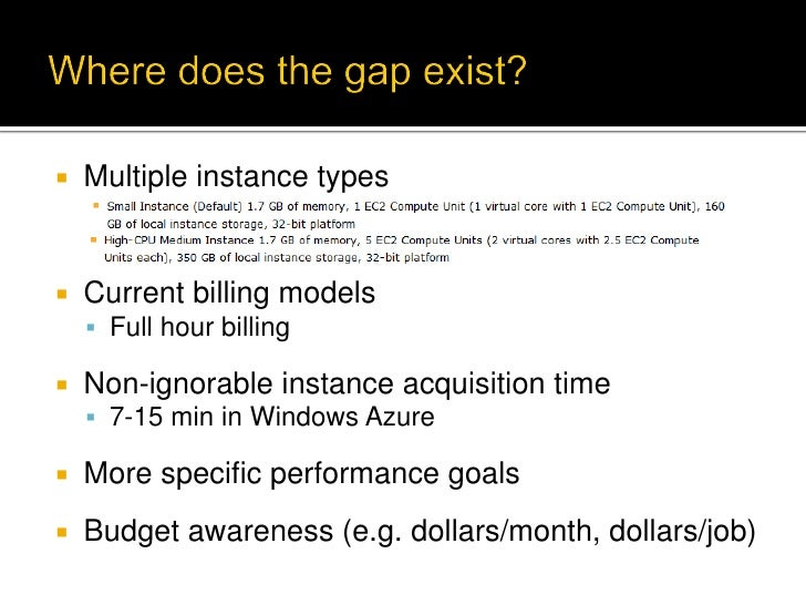    Multiple instance types   Current billing models     Full hour billing   Non-ignorable instance acquisition time   ...