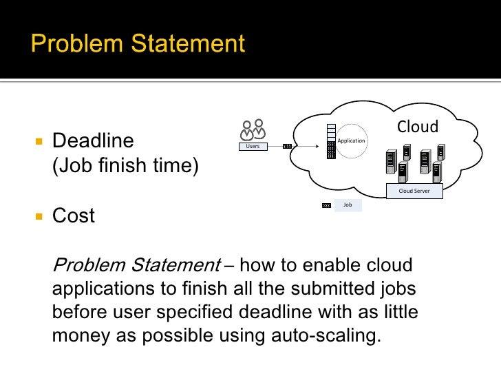 Cloud   Deadline               Users                                       Application    (Job finish time)              ...