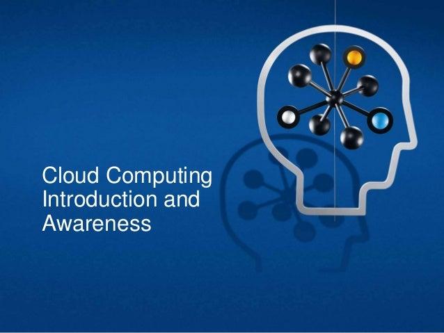 Cloud Computing Introduction and Awareness