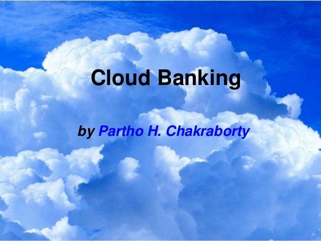 Cloud Bankingby Partho H. Chakraborty