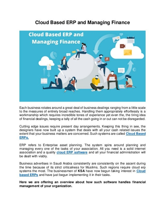 Cloud Based ERP and Managing Finance Each business rotates around a great deal of business dealings ranging from a little ...