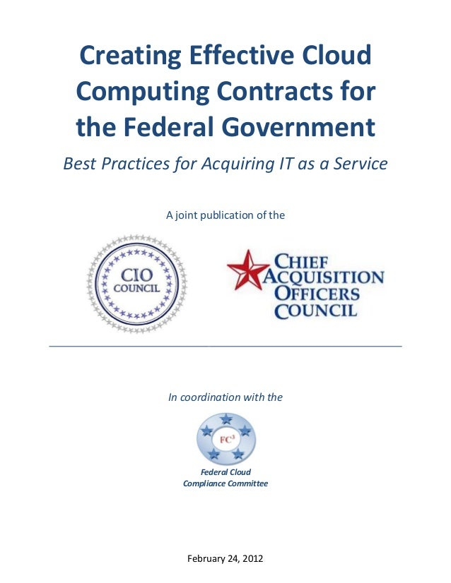 Creating Effective Cloud Computing Contracts for the Federal GovernmentBest Practices for Acquiring IT as a Service       ...