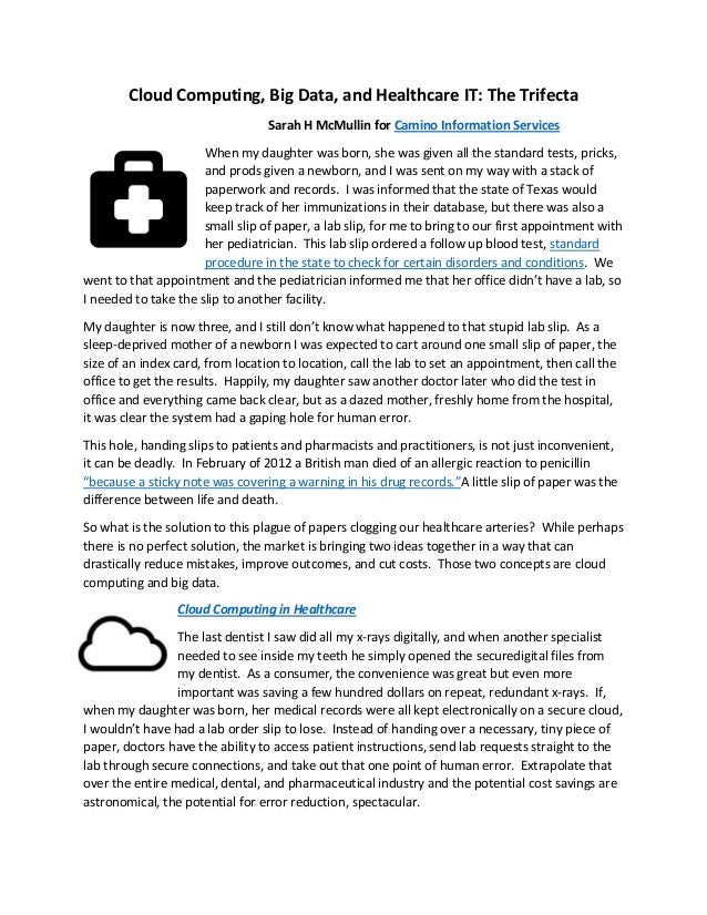 Cloud Computing, Big Data, and Healthcare IT: The Trifecta Sarah H McMullin for Camino Information Services When my daught...