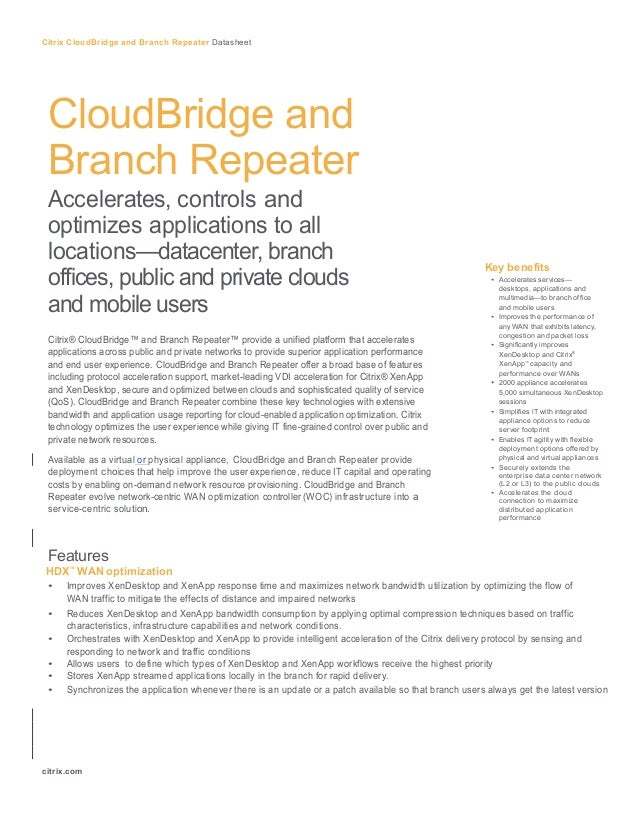 Citrix CloudBridge and Branch Repeater Datasheet  CloudBridge and Branch Repeater Accelerates, controls and optimizes ap...