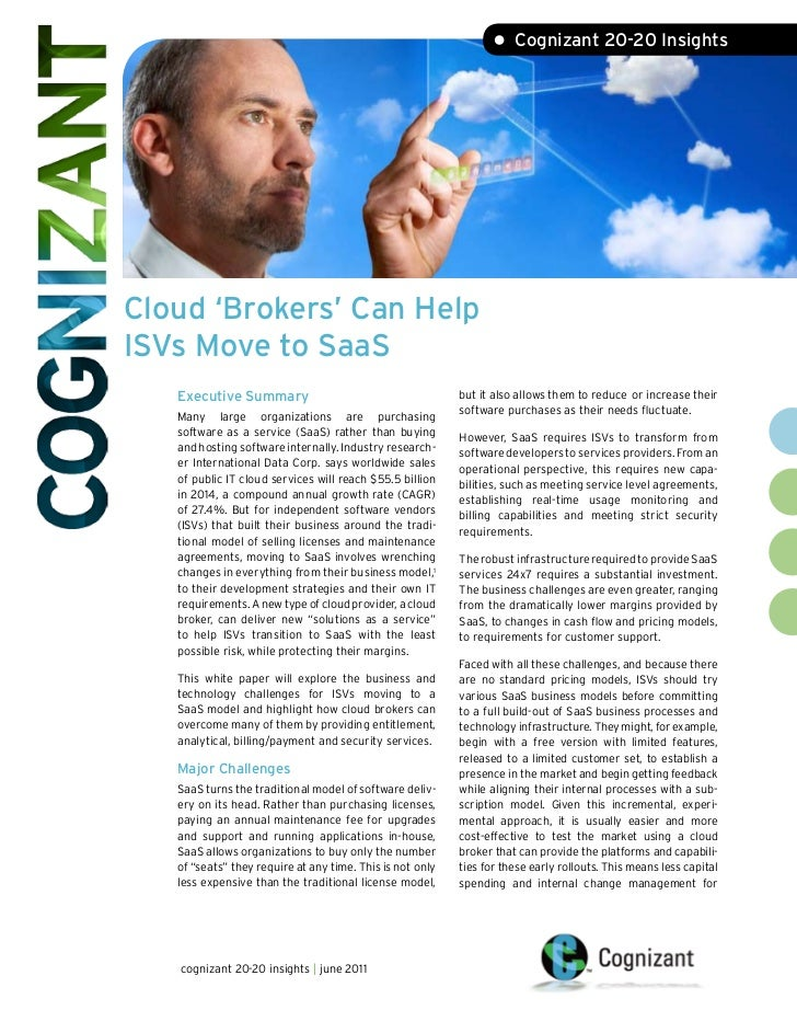 • Cognizant 20-20 InsightsCloud 'Brokers' Can HelpISVs Move to SaaS   Executive Summary                                   ...
