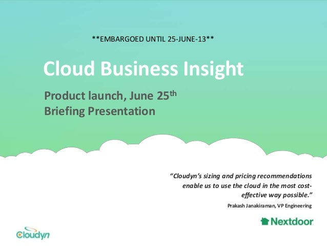 """Cloud Business Insight Product launch, June 25th Briefing Presentation """"Cloudyn's sizing and pricing recommendations enabl..."""
