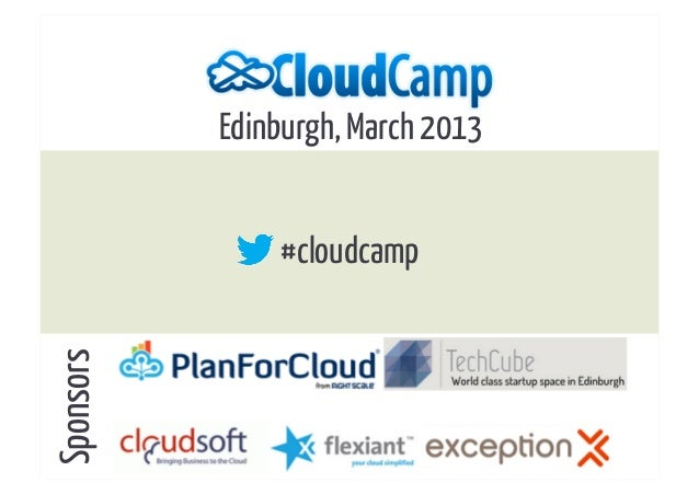 Edinburgh, March 2013               #cloudcampSponsors