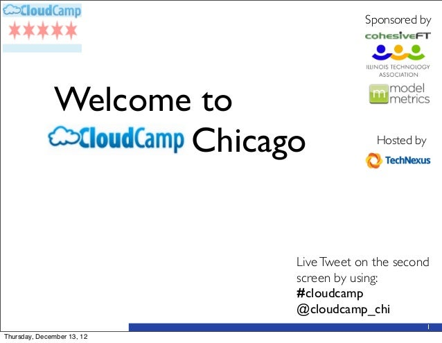 Sponsored by               Welcome to               Cloud Chicago	            Hosted by                             Live T...