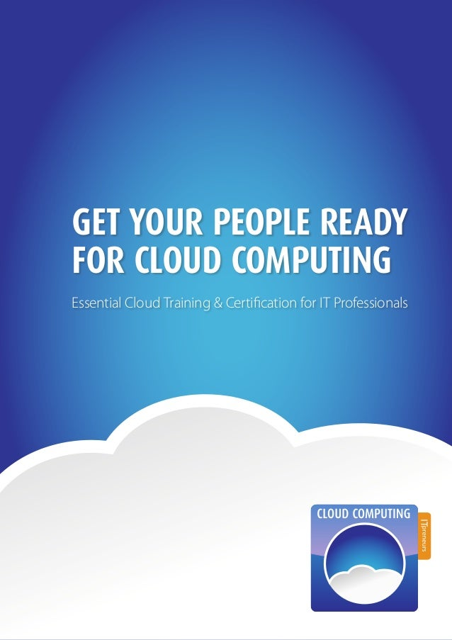 Get your people readyfor cloud computingEssential Cloud Training & Certification for IT Professionals
