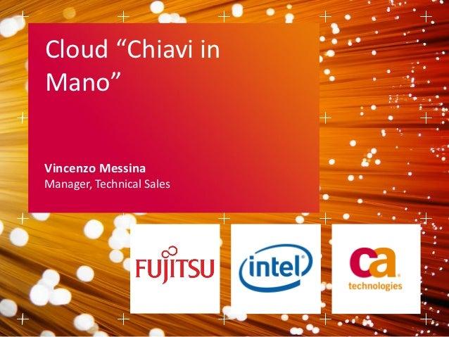 Il Cloud chiavi in mano | Vincenzo Messina (CA Technologies) | Roma