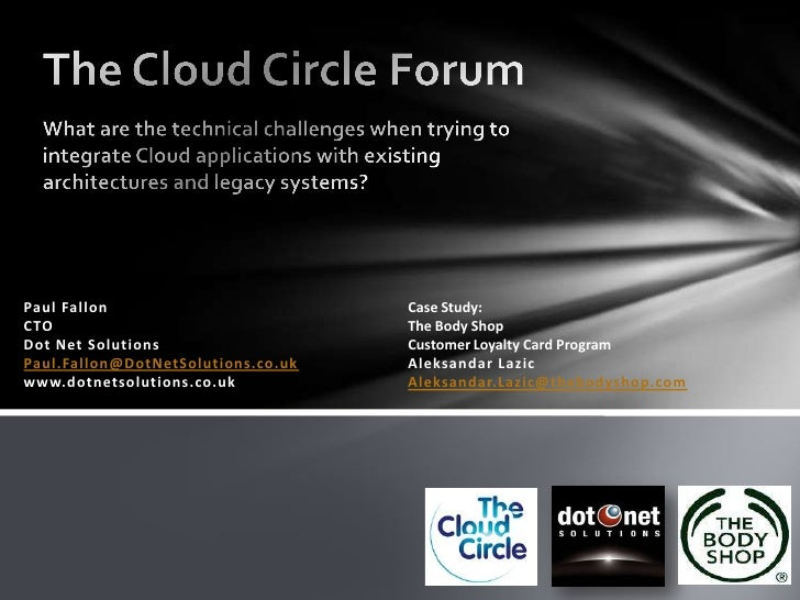 The Cloud Circle Forum<br />What are the technical challenges when trying to integrate Cloud applications with existing ar...