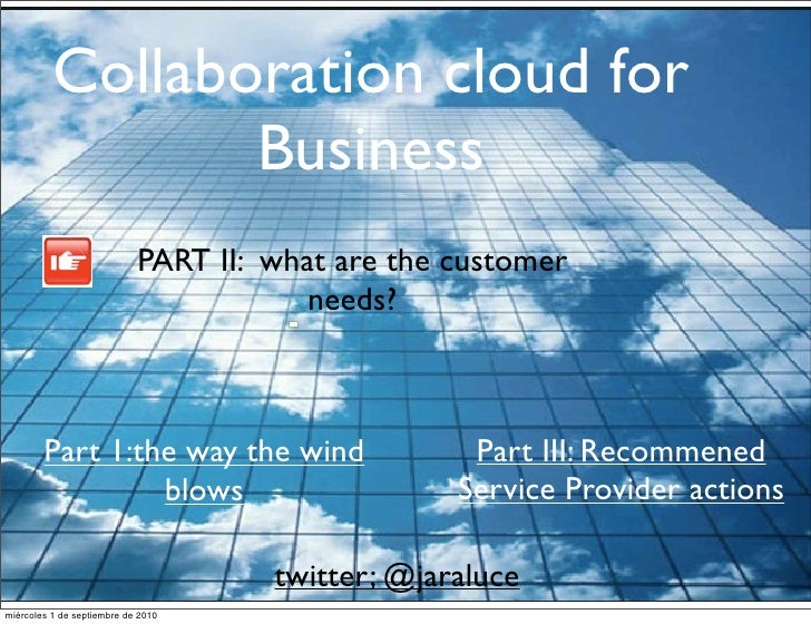 Collaboration in    the Cloud                               PART II: what are the customer                                ...