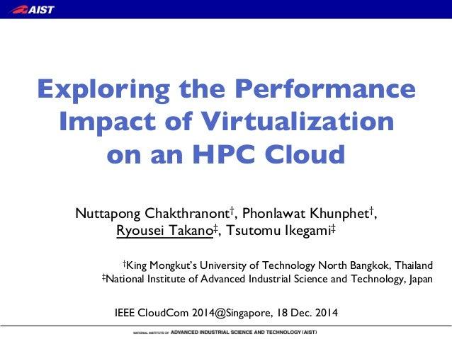Nuttapong Chakthranont†, Phonlawat Khunphet†, ! Ryousei Takano‡, Tsutomu Ikegami‡ †King Mongkut's University of Technology...