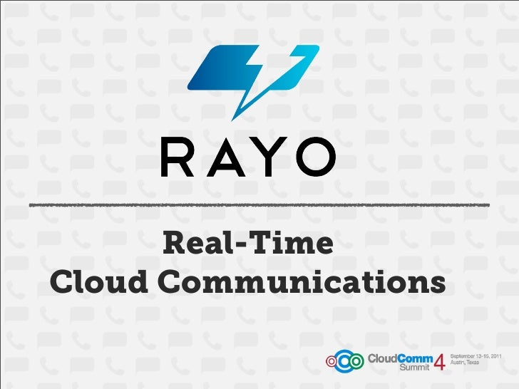 Rayo: Real-Time Cloud Communications
