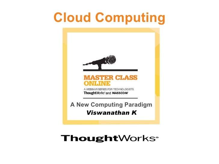 Cloud Computing A New Computing Paradigm Viswanathan K