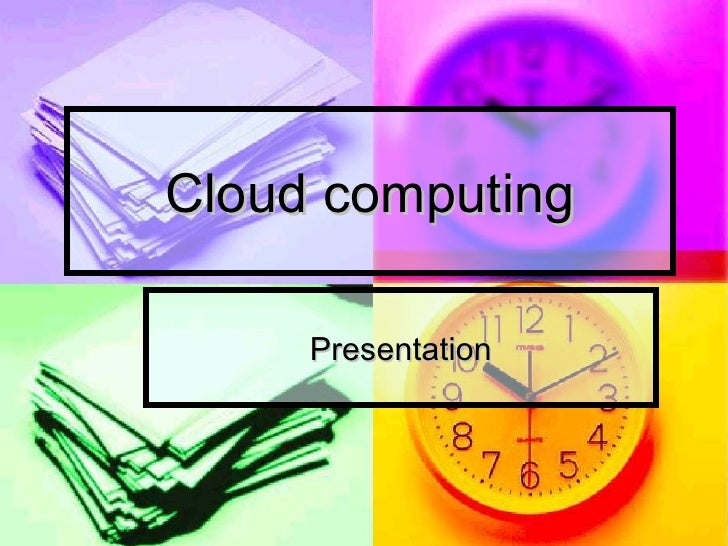 Cloud computing Presentation