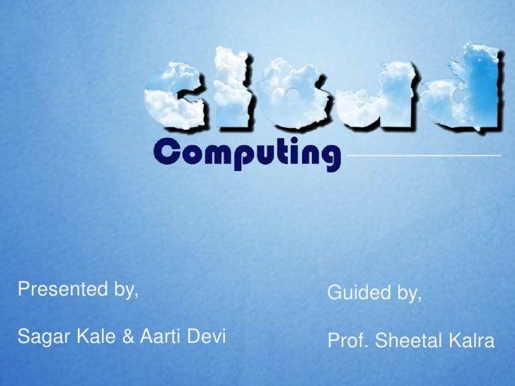 Presented by,<br />Sagar Kale & Aarti Devi<br />Guided by,<br />Prof. SheetalKalra<br />