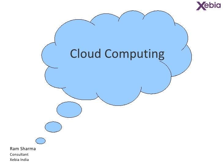 Cloud Computing Ram Sharma Consultant Xebia India