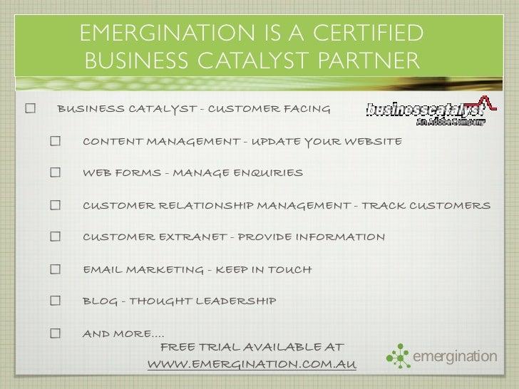 EMERGINATION IS A CERTIFIED   BUSINESS CATALYST PARTNER BUSINESS CATALYST - CUSTOMER FACING     CONTENT MANAGEMENT - UPDAT...